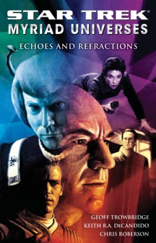 Star Trek: Myriad Universes #2: Echoes and Refractions By Keith R. A. DeCandido