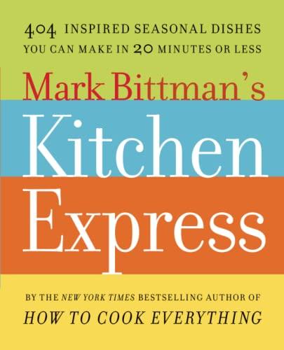 Mark Bittman's Kitchen Express By Mark Bittman