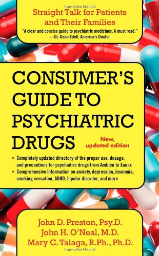 Consumer's Guide to Psychiatric Drugs By Professor of Philosophy John Preston (University of Reading)