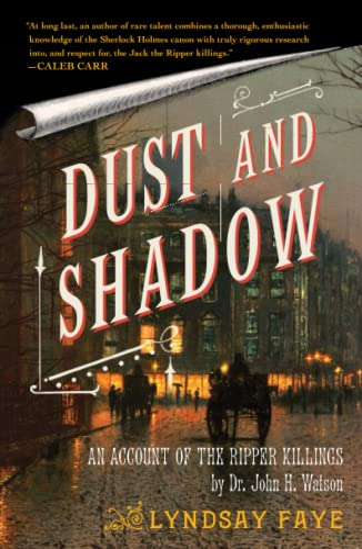 Dust and Shadow von Lindsay Faye