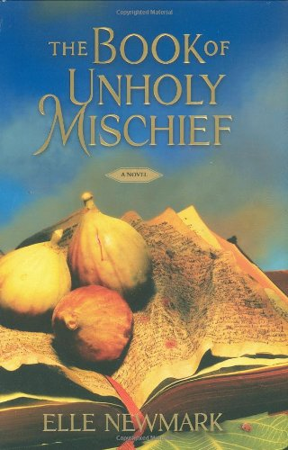 The Book of Unholy Mischief By Elle Newmark