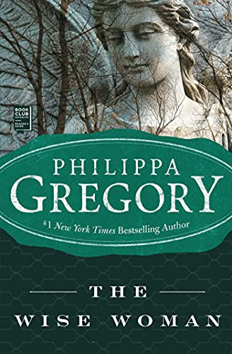 The Wise Woman By Philippa Gregory (University of Edinburgh)