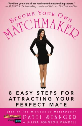 Become Your Own Matchmaker By Patti Stanger
