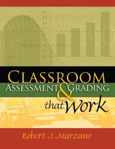 Classroom Assessment and Grading That Work By Dr Robert J Marzano (Mid-Continent Regional Educational Laboratory)