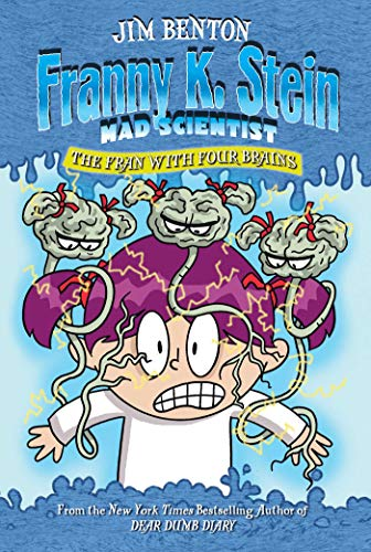 Franny K Stein Mad Scientist: The Fran With Four Brains By Jim Benton