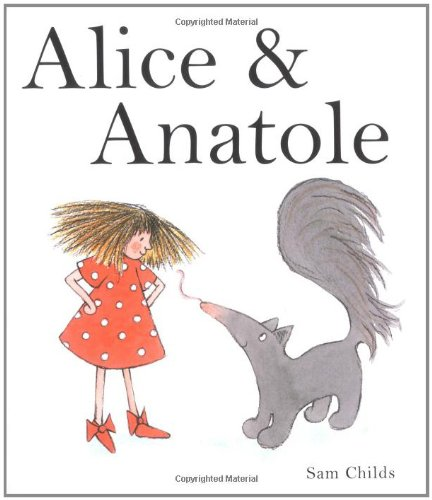 Alice and Anatole By Sam Childs
