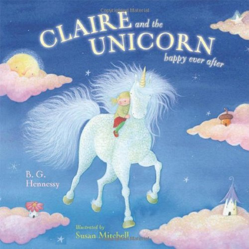 Claire and Unicorn Happy Ever After By B. G. Hennessy