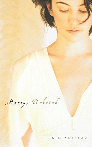 Mercy, Unbound By Kim Antieau