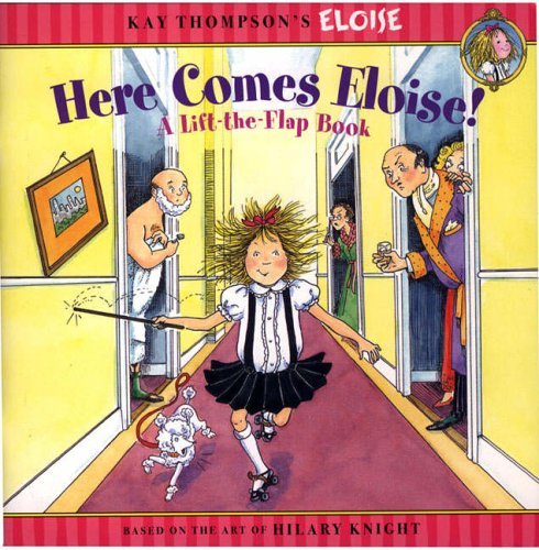 Here Comes Eloise! By Kay Thompson