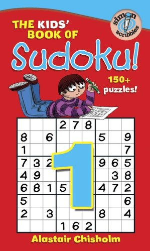 The Kids' Book of Sudoku! By Alastair Chisholm