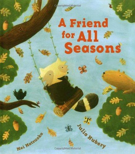 A Friend for All Seasons By Julia Hubery