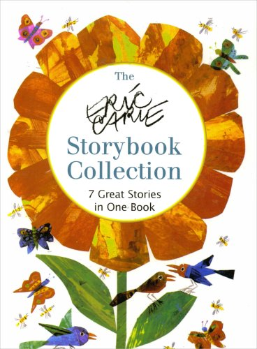 The Eric Carle Storybook Collection: 7 Great Stories in One Book By Unnamed