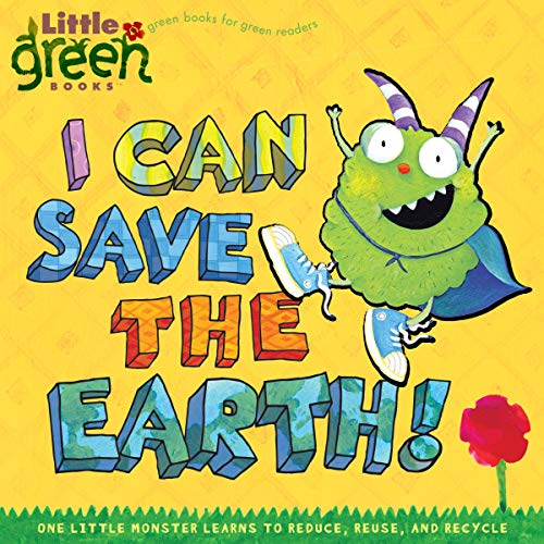 I Can Save the Earth! By Alison Inches