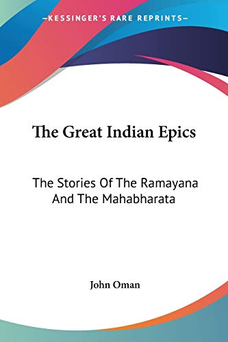 The Great Indian Epics By John Oman