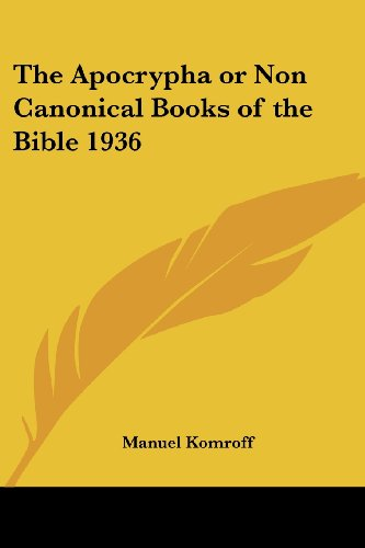 The Apocrypha or Non Canonical Books of the Bible 1936 By Manuel Komroff