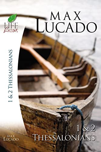 1 and 2 Thessalonians By Max Lucado
