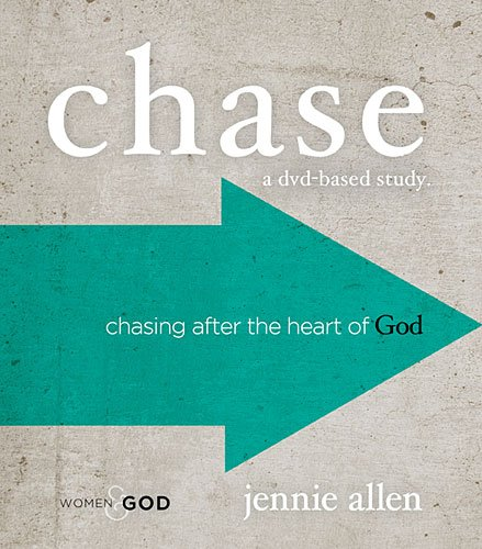 Chase a DVD-Based Study. By Jennie Allen