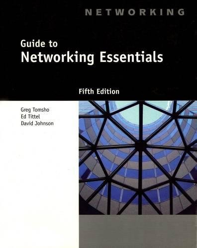 Guide to Networking Essentials By Greg Tomsho (Yavapai College)