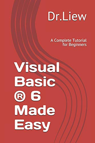 Visual Basic (R) 6 Made Easy By Dr Liew Voon Kiong