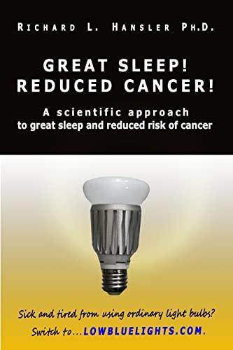 Great Sleep! Reduced Cancer! By Richard L Hansler, PhD