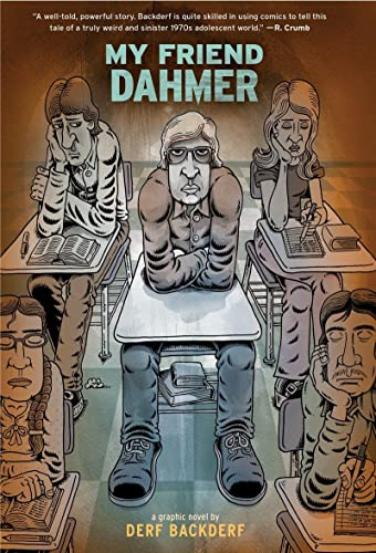 My Friend Dahmer (Graphic Biographies) By Derf Backderf