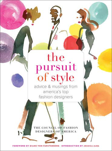 Life, Love, and the Pursuit of Style (Council of Fashion Designers) By Council of Fashion Designers of America