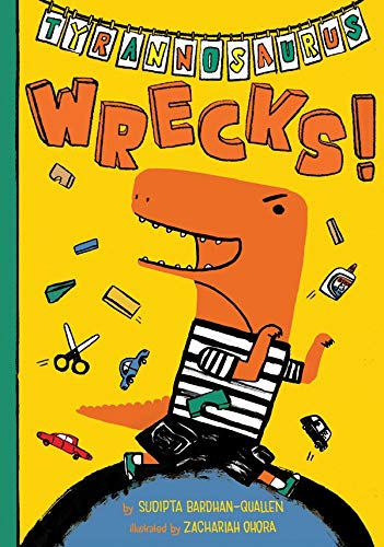 Tyrannosaurus Wrecks! By Sudipta Bardhan-Quallen