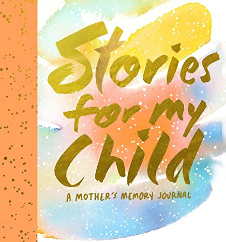 Stories for My Child (Guided Journal): A Mother's Memory Journal (Journals) By Samantha Hahn
