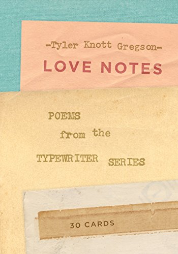 Love Notes: 30 Cards (Postcard Book): Poems from the Typewriter Series (Postcards) By Tyler Knott Gregson