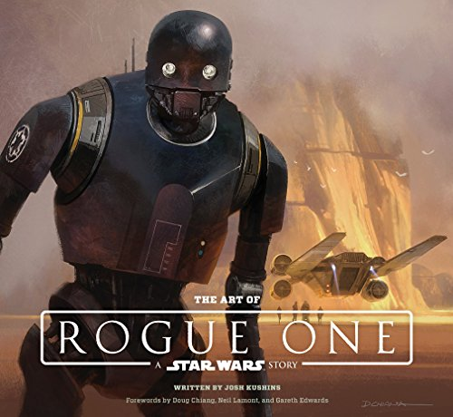 The Art of Rogue One: A Star Wars Story (Star Wars Rogue One) By Josh Kushins
