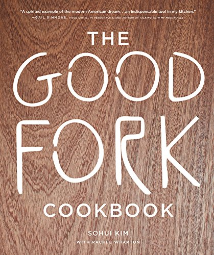 The Good Fork Cookbook By Sohui Kim