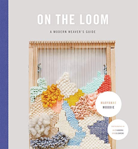 On the Loom By Maryanne Moodie