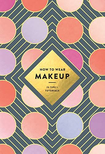 How to Wear Makeup: 75 Tips + Tutorials By Mackenzie Wagoner
