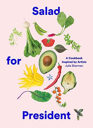 Salad for President By Julia Sherman