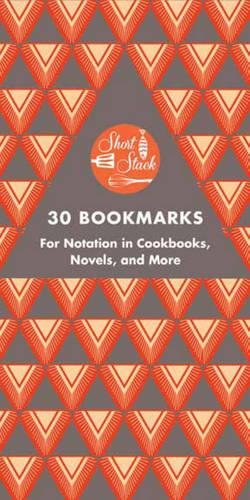Short Stack 30 Bookmarks:For Notation in Cookbooks, Novels, and M By Nick Fauchald