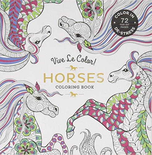 Vive Le Color! Horses (Adult Coloring Book): Color In; De-stress (72 Tear-out Pages) By Abrams Noterie
