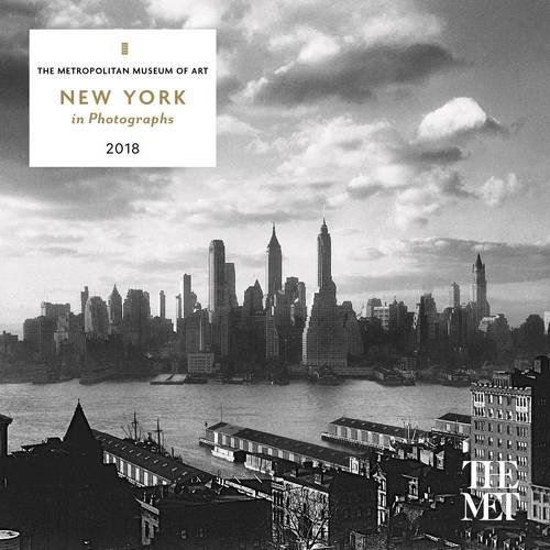 New York in Photographs 2018 Wall Calendar By The Metropolitan Museum of Art