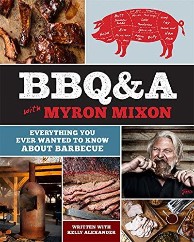 BBQ&A with Myron Mixon By Myron Mixon