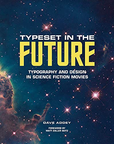 Typeset in the Future: Typography and Design in Science Fiction Movies By Dave Addey