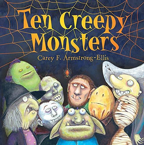 Ten Creepy Monsters By Carey Armstrong-Ellis