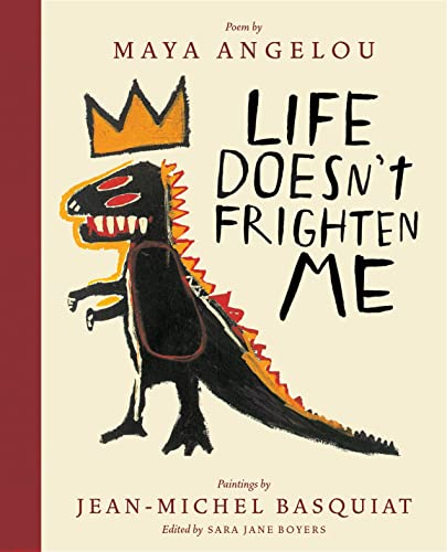 Life Doesn't Frighten Me (Twenty-fifth Anniversary Edition) By Maya Angelou