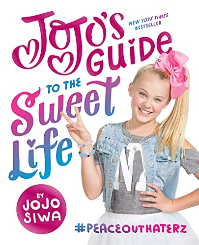JoJo's Guide to the Sweet Life: #PeaceOutHaterz by JoJo Siwa