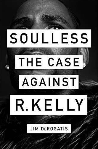 Soulless By Jim DeRogatis