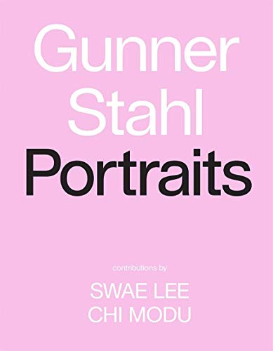 Gunner Stahl: Portraits By Gunner Stahl