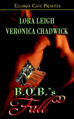 B.O.B.'s Fall By Lora Leigh