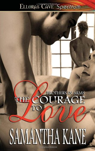 The Courage to Love - Brothers in Arms by Samantha Kane