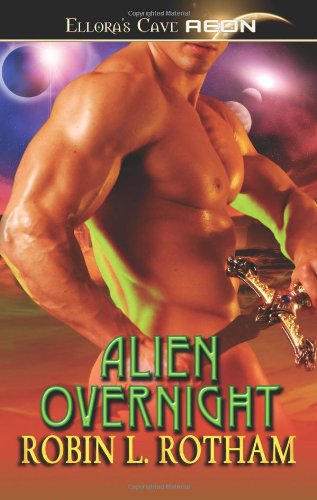Alien Overnight By Robin L Rotham
