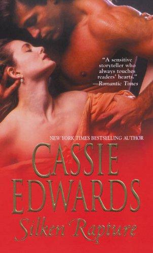 Silken Rapture By Cassie Edwards