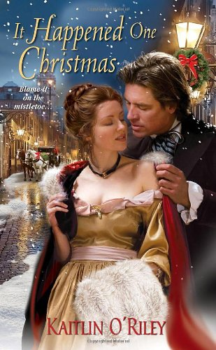 It Happened One Christmas By Kaitlin O'Riley