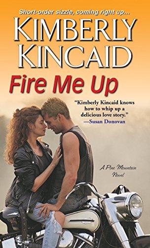 Fire Me Up By Kimberly Kincaid